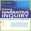 Using marrative inquiry as a research method an introduciton to using critical event narrative analysis in research on learning and teaching