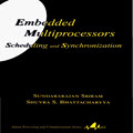 Embedded multiprocessors: scheduling and synchronization